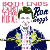 Ron Seggi - BOTH ENDS AGAINS THE MIDDLE