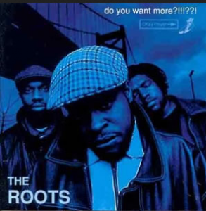 the roots do you want more